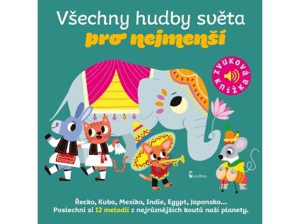 VŠECHNY HUDBY SVĚTA PRO NEJMENŠÍ, MARION BILLET, zlatavelryba.cz
