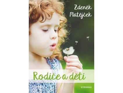 Rodiče a děti Zdeněk Matějček, zlatavelryba.cz
