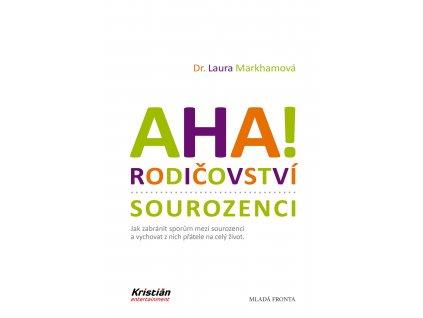 AHA! RODIČOVSTVÍ SOUROZENCI,LAURA MARKHAMOVÁ, zlatavelryba.cz (1)