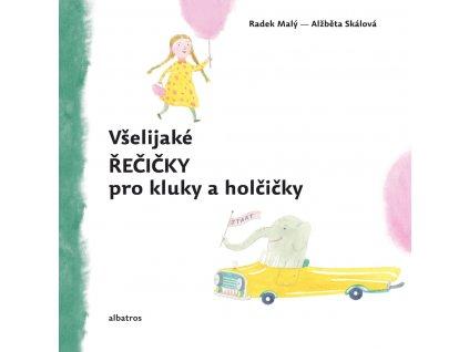 Všelijaké řečičky pro kluky a holčičky Radek Malý, zlatavelryba.cz 1