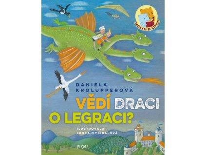 VĚDÍ DRACI O LEGRACI, KROLUPPEROVÁ DANIELA, zlatavelryba.cz
