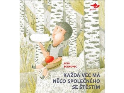 Každá věc má něco společného se štěstím, Petr Borkovec, zlatavelryba.cz 1