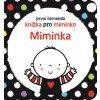 První černobílá knížka pro miminko Miminka, Stella Baggott, zlatavelryba.cz 1