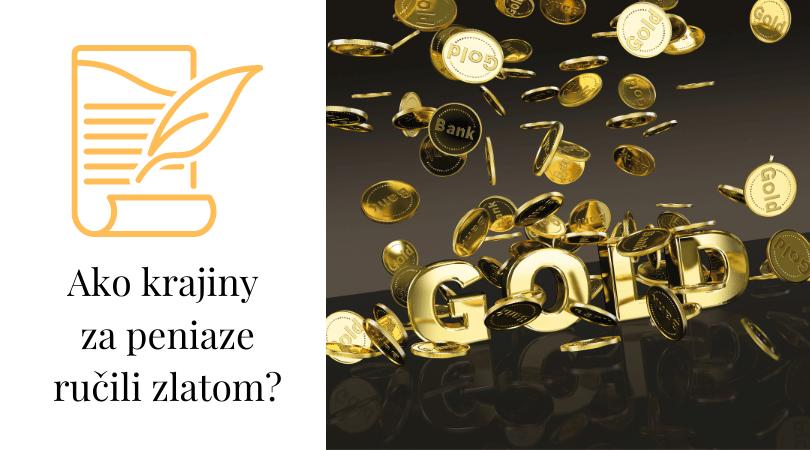 Ako krajiny ručili zlatom?