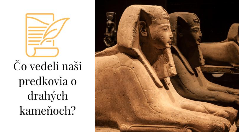 Čo vedeli naši predkovia o drahých kameňoch?