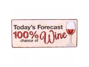 plechová cedule 100% chance of wine