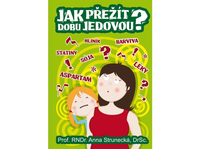 Jak přežít dobu jedovou - Anna Strunecká