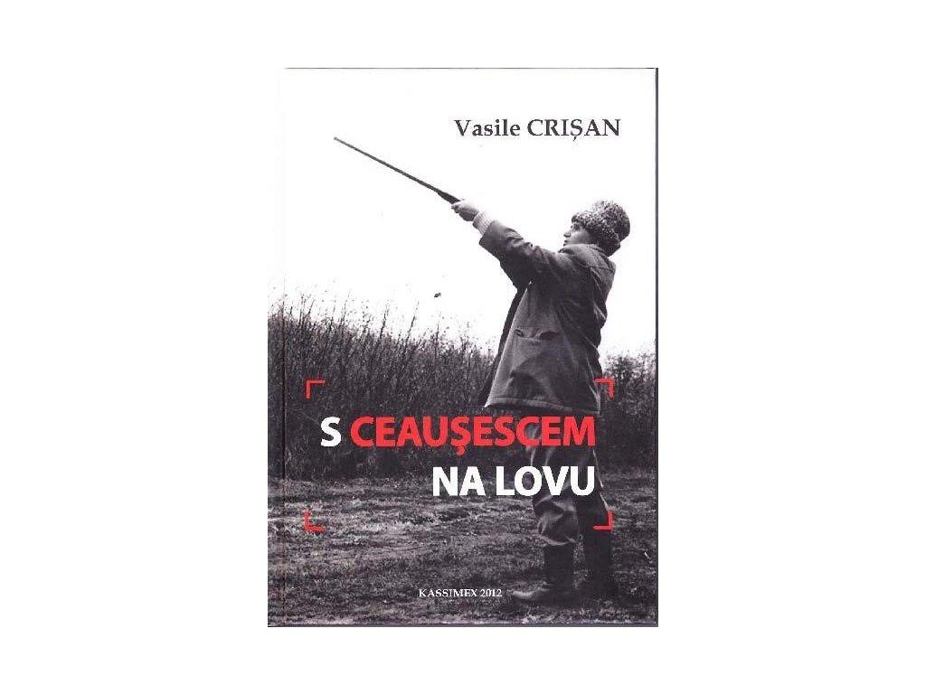 S Ceausescem na lovu kniha