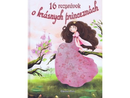 16 rozprávok o krásnych princeznách