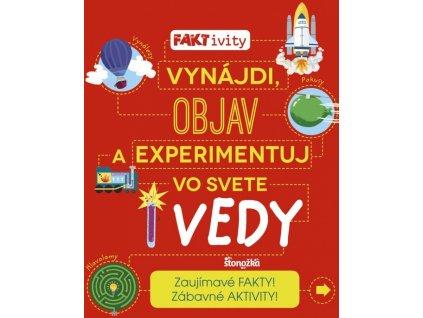 FAKTivity: Vynájdi, objav a experimentuj vo svete vedy