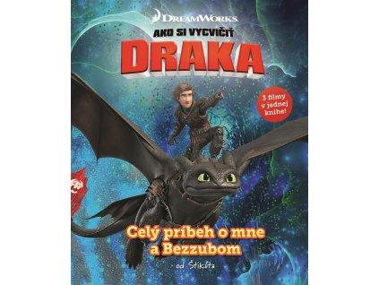 Ako si vycvičiť draka - Celý príbeh o mne a Bezzubom