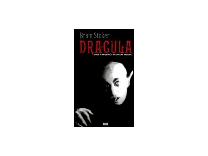 Dracula - Kompletné a nekrátené vydanie slávneho románu