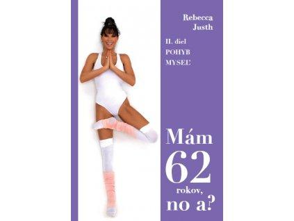 Mám 62 No a Rebecca Justh
