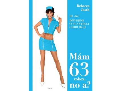 Mám 63 No a Rebecca Justh